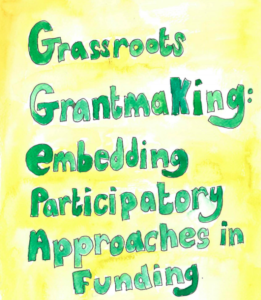 grassrots grantmaking written in crayon against yellow background